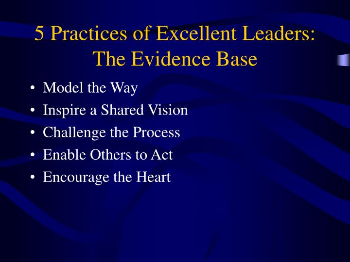5 Practices of Excellent Leaders: The Evidence Base