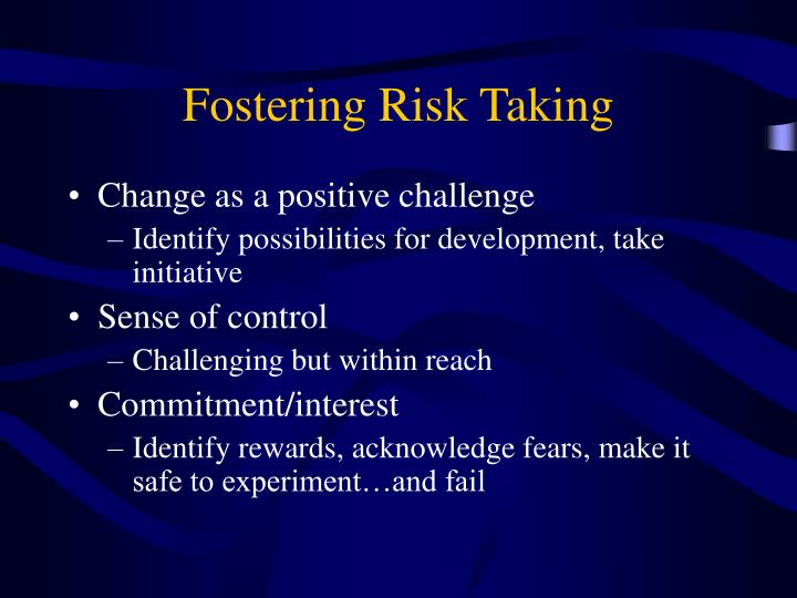 Fostering Risk Taking