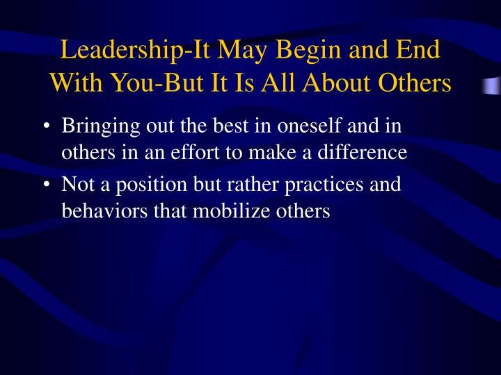 Leadership-It May Begin and End With You-But It Is All About Others