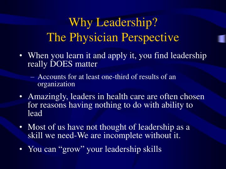 Why leadership the physician perspective