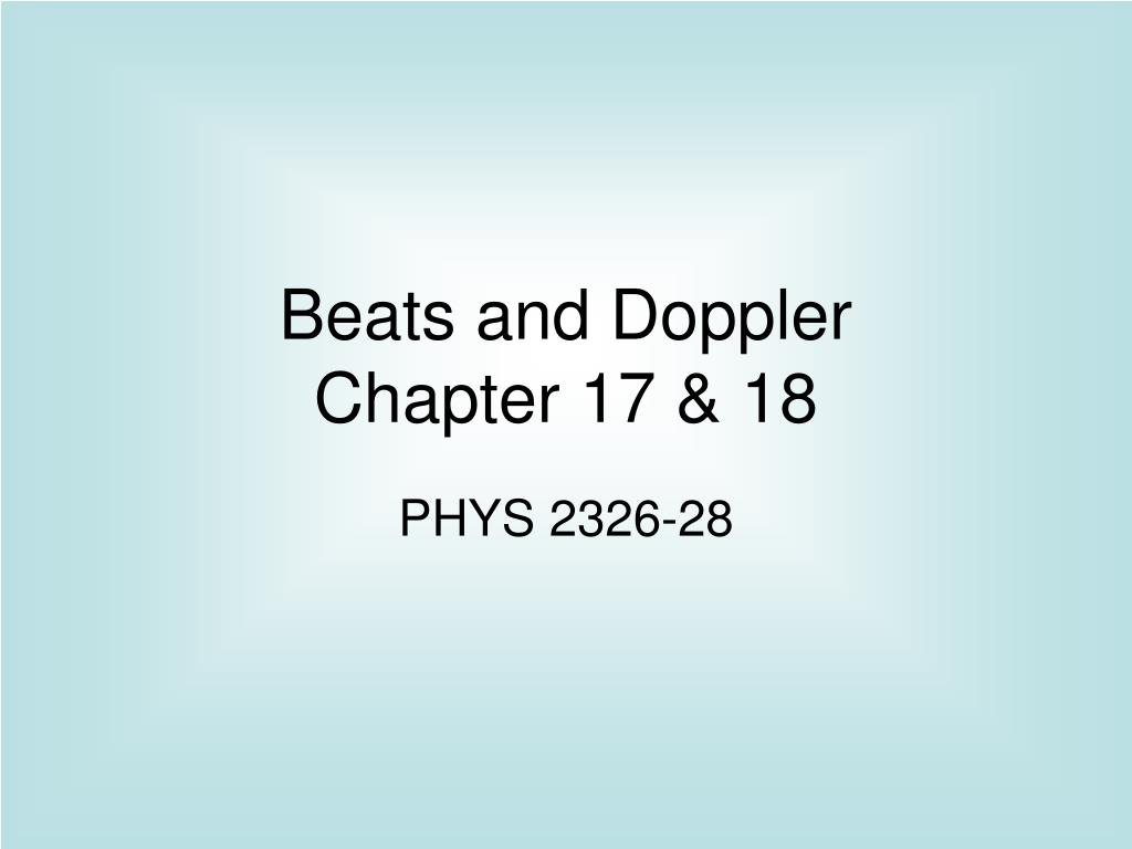 beats and doppler chapter 17 18 l.