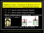 charles s law t must be in kelvin not o c relationship between t v if p amount held constant
