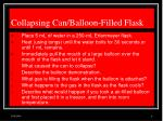 collapsing can balloon filled flask
