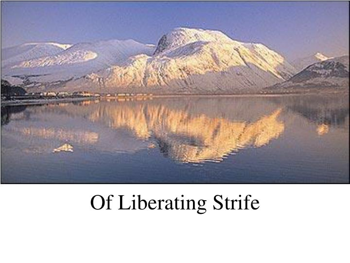 Of Liberating Strife