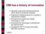 cmi has a history of innovation