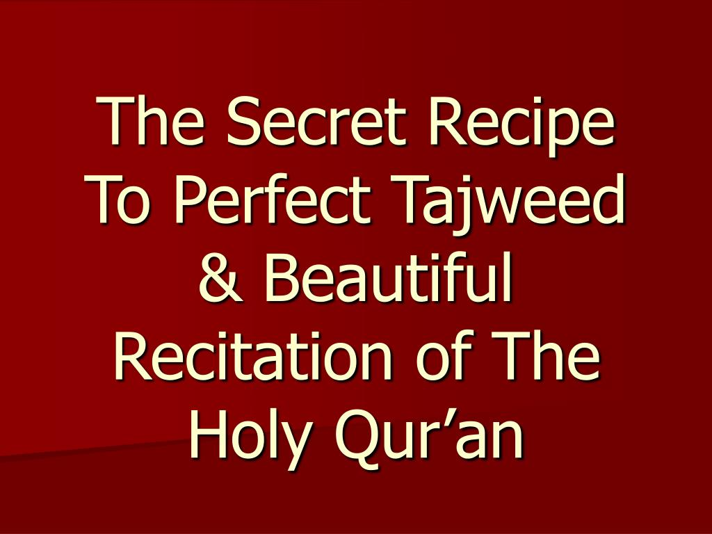 the secret recipe to perfect tajweed beautiful recitation of the holy qur an l.