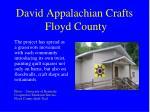 david appalachian crafts floyd county