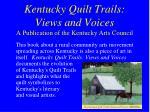 kentucky quilt trails views and voices a publication of the kentucky arts council