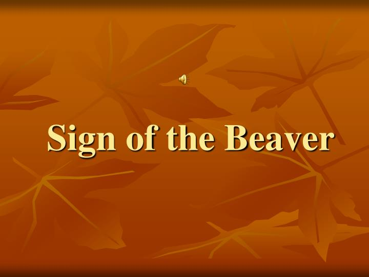 sign of the beaver n.