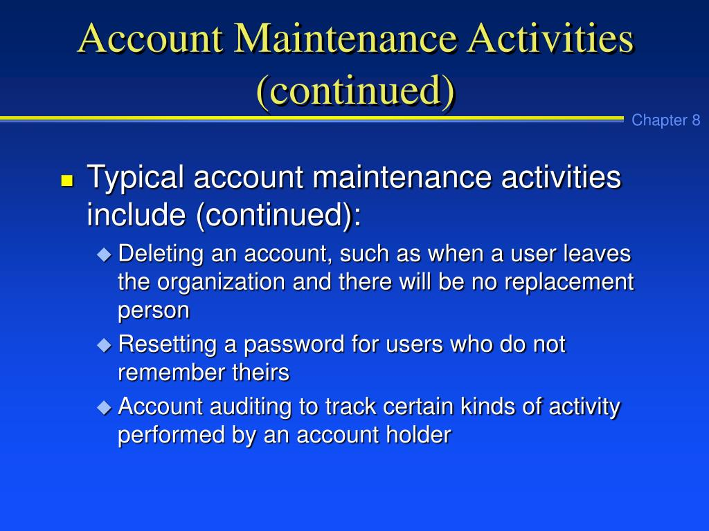 Account Maintenance Activities (continued)