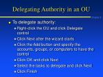 delegating authority in an ou