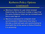 kerberos policy options continued