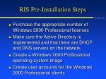 ris pre installation steps