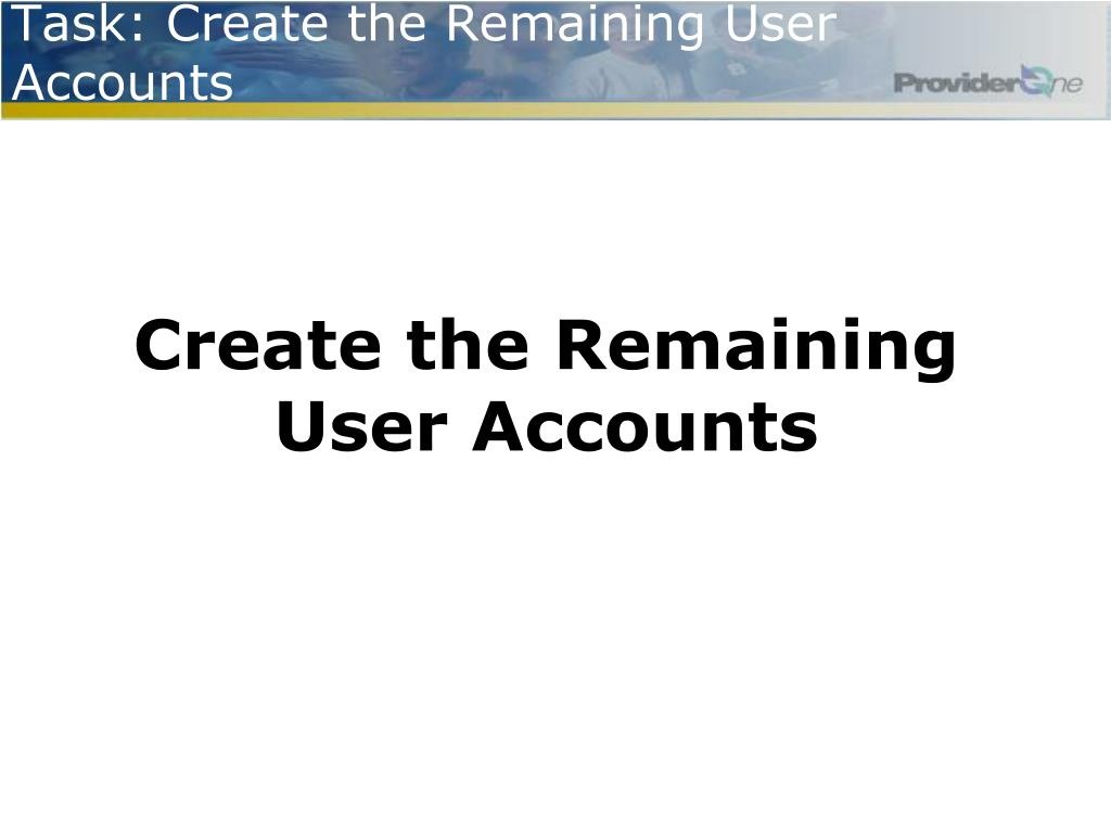 Task: Create the Remaining User Accounts