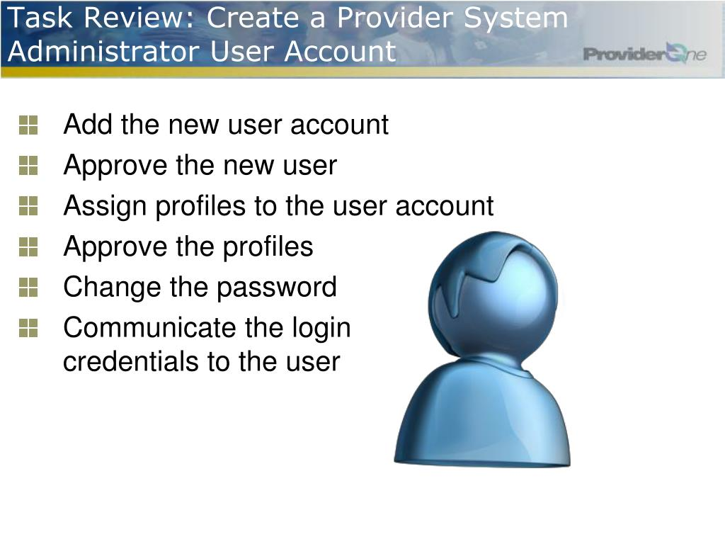 Task Review: Create a Provider System Administrator User Account