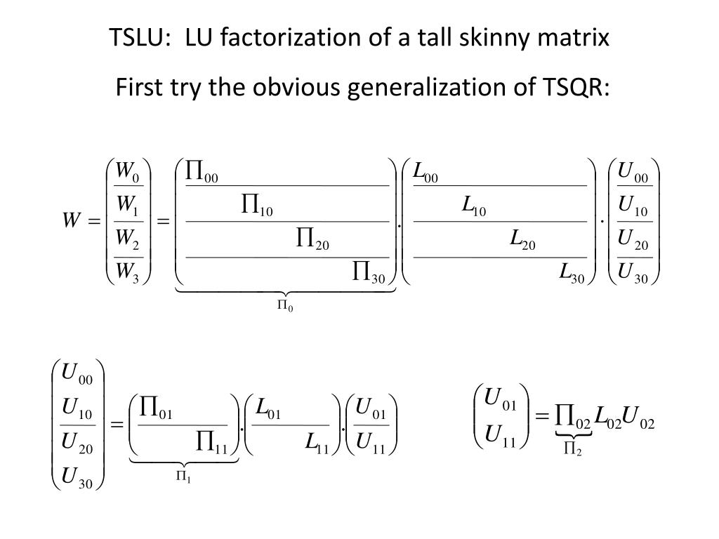 TSLU:  LU factorization of a tall skinny matrix