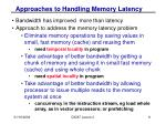 approaches to handling memory latency