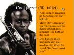 cool ja zzen 50 tallet