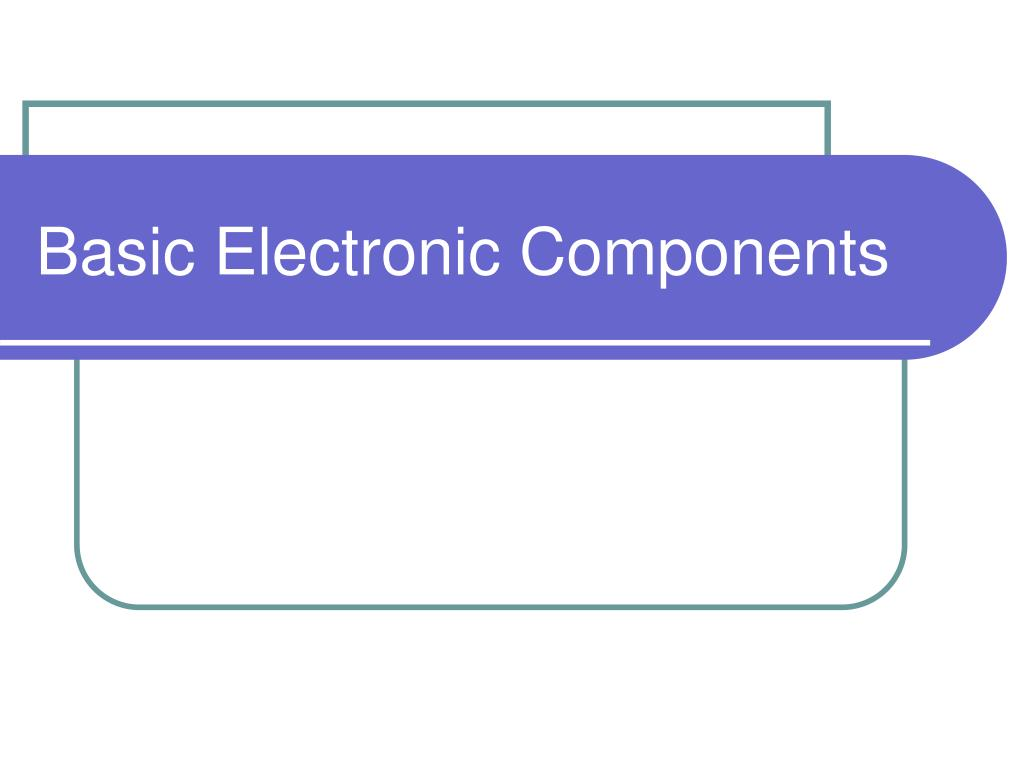 basic electronic components l.
