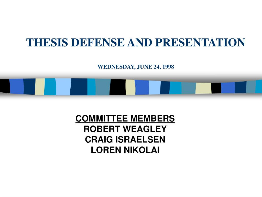 thesis defense and presentation wednesday june 24 1998 l.