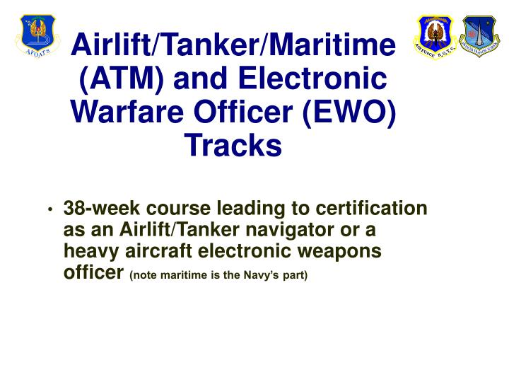 Airlift/Tanker/Maritime (ATM) and Electronic Warfare Officer (EWO) Tracks
