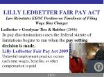 lilly ledbetter fair pay act law reinstates eeoc position on timeliness of filing wage bias charges