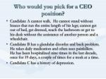 who would you pick for a ceo position