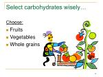 select carbohydrates wisely