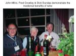 john milici fred crowley dick dundas demonstrate the medicinal benefits of wine