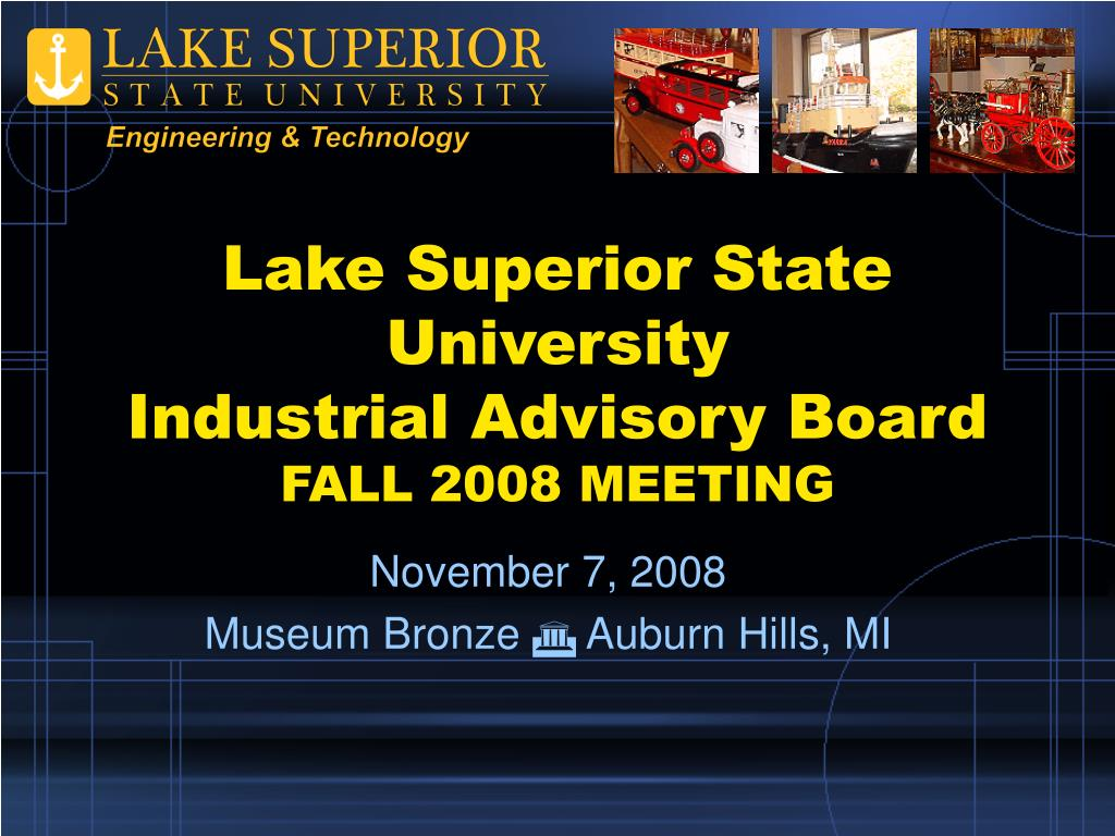 lake superior state university industrial advisory board fall 2008 meeting l.