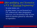 after qualifying am i licensed as a p e in electrical engineering