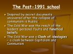 the post 1991 school
