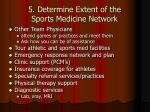 5 determine extent of the sports medicine network