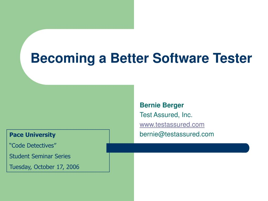 becoming a better software tester l.