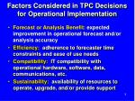 factors considered in tpc decisions for operational implementation