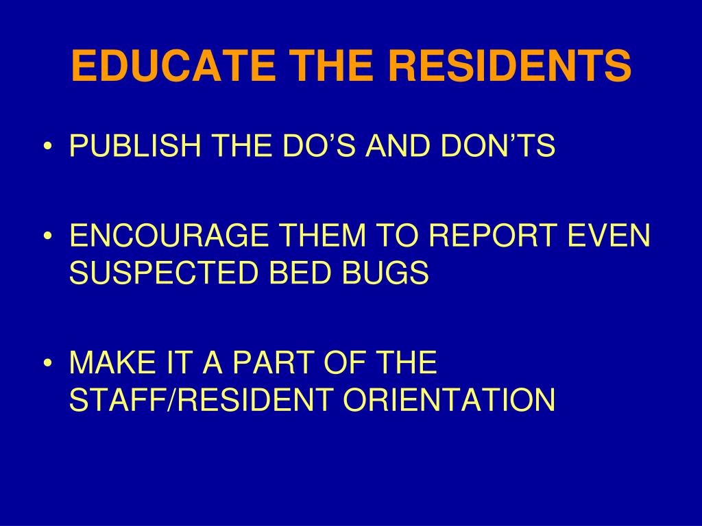 EDUCATE THE RESIDENTS