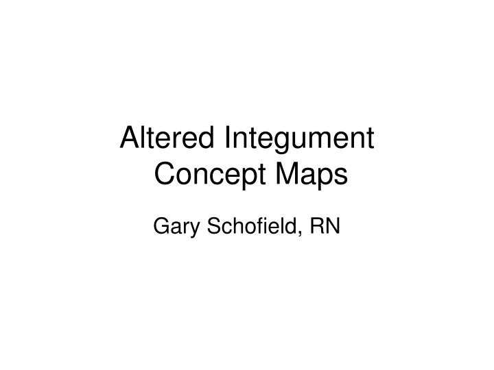 altered integument concept maps n.