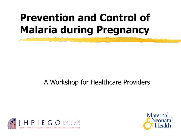 prevention and control of malaria during pregnancy n.