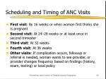 scheduling and timing of anc visits