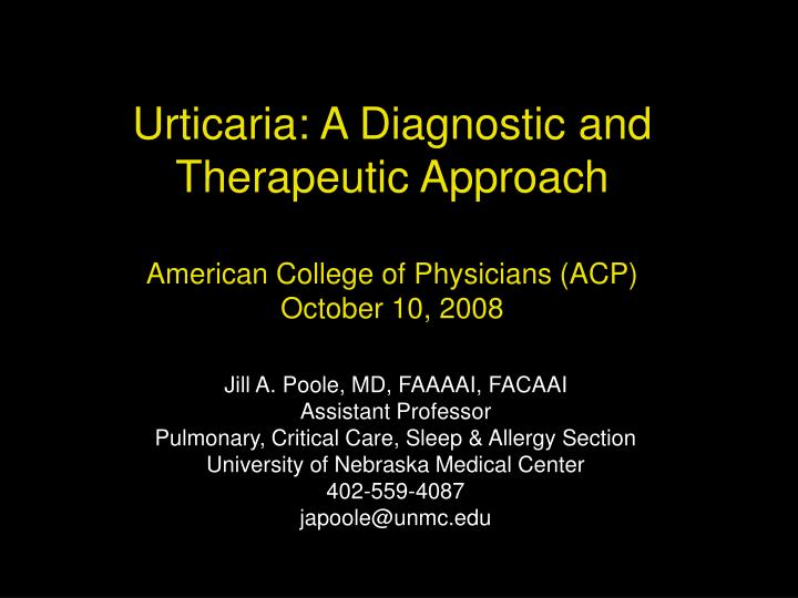 urticaria a diagnostic and therapeutic approach american college of physicians acp october 10 2008 n.