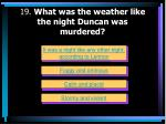 19 what was the weather like the night duncan was murdered
