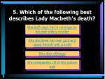 5 which of the following best describes lady macbeth s death
