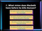 8 what vision does macbeth have before he kills duncan