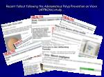 recent fallout following the adenomatous polyp prevention on vioxx approve study