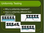 uniformity testing