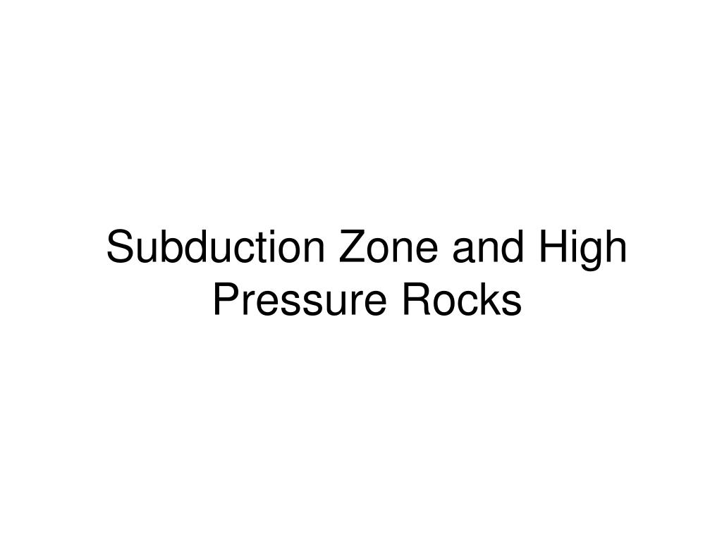 subduction zone and high pressure rocks l.