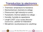 transduction to electronics