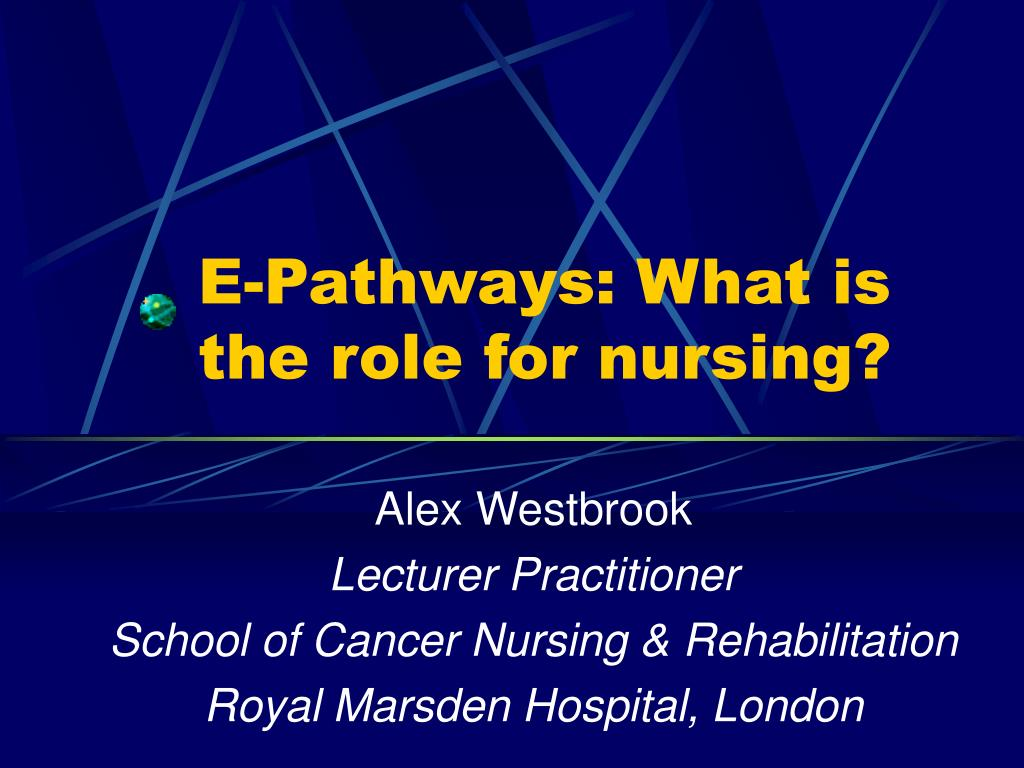 e pathways what is the role for nursing l.