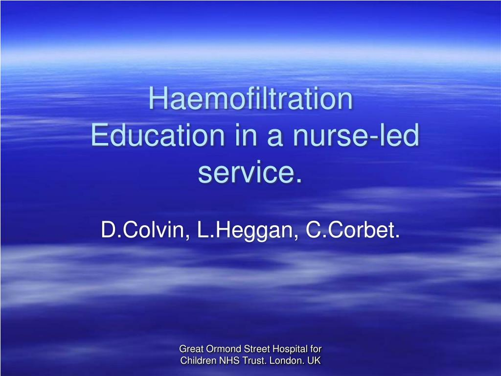 haemofiltration education in a nurse led service l.