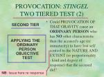 provocation stingel two tiered test 2